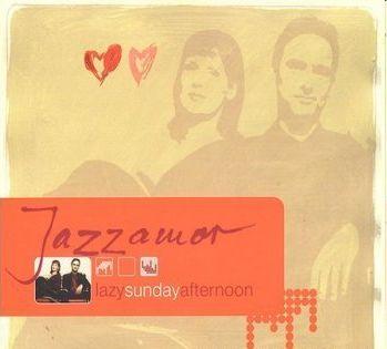 Jazzamor - Lazy Sunday Afternoon (2003)