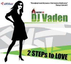 DJ Vaden - 2 STEPs to LOVE Mixed CD