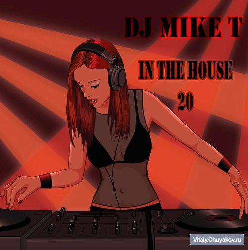 Dj Mike T - In The House 20