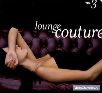 Lounge Couture Vol. 3